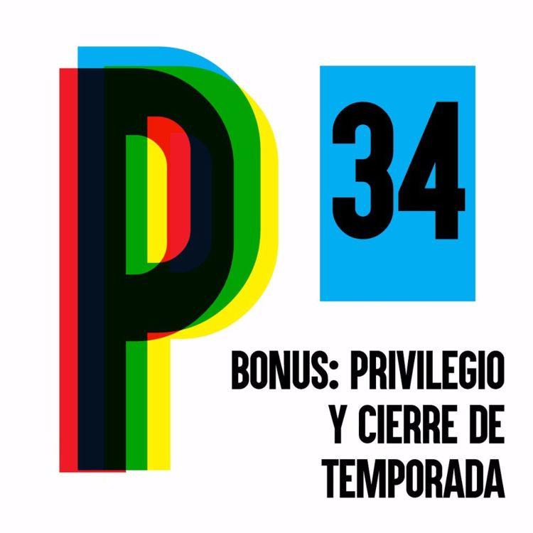 cover art for EDITORIAL: Privilegio y cierre de temporada