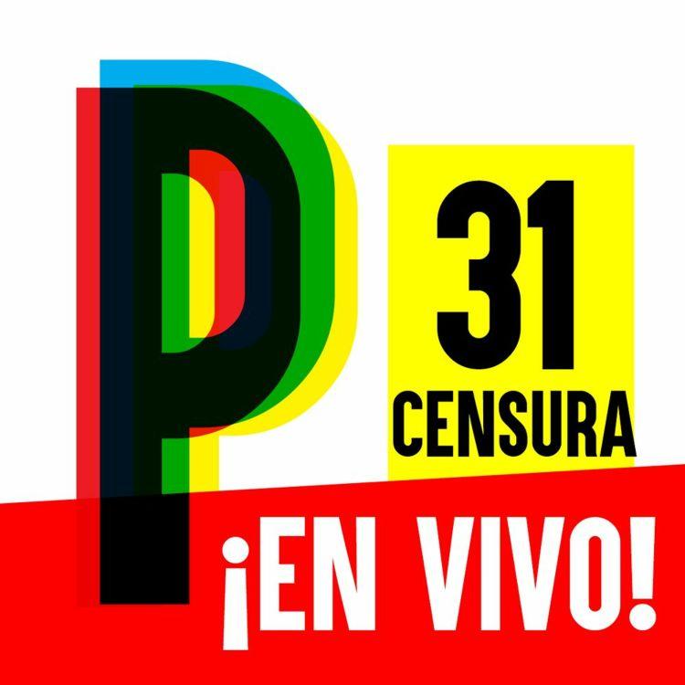 cover art for 31. SHOW EN VIVO 2: Polémicas declaraciones sobre la censura