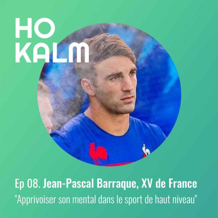 cover art for Episode 08 : Jean-Pascal Barraque, XV de France : « Apprivoiser son mental dans le sport de haut niveau »
