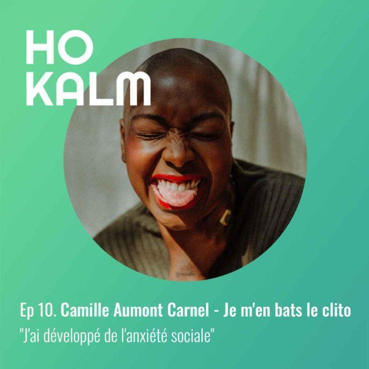 """cover art for Episode 10 : Camille Aumont Carnel, @jemenbatsleclito - """"J'ai développé de l'anxiété sociale"""""""