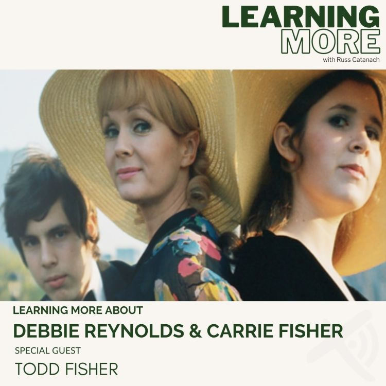 cover art for Todd Fisher discuses Carrie Fisher and Debbie Reynolds