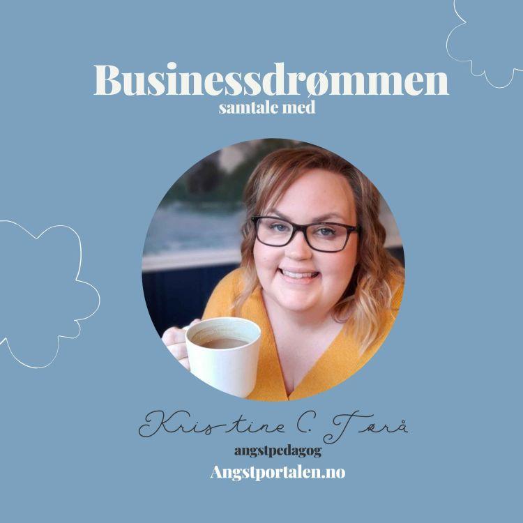 cover art for Våge å være sårbar når man bygger en business med angstpedagog Kristine C. Tørå