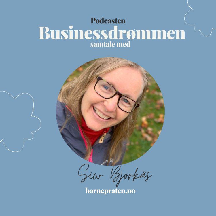 cover art for Bygge en business du brenner for med Siw Bjørkås