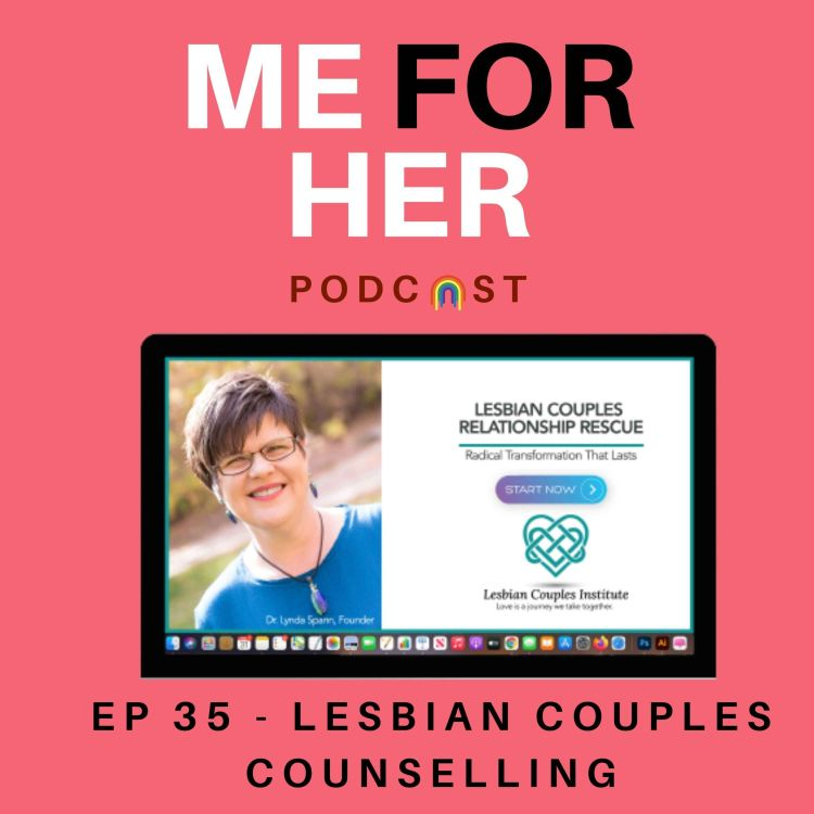 cover art for Ep 35 - Lesbian Couples Counselling with Dr Lynda Spann