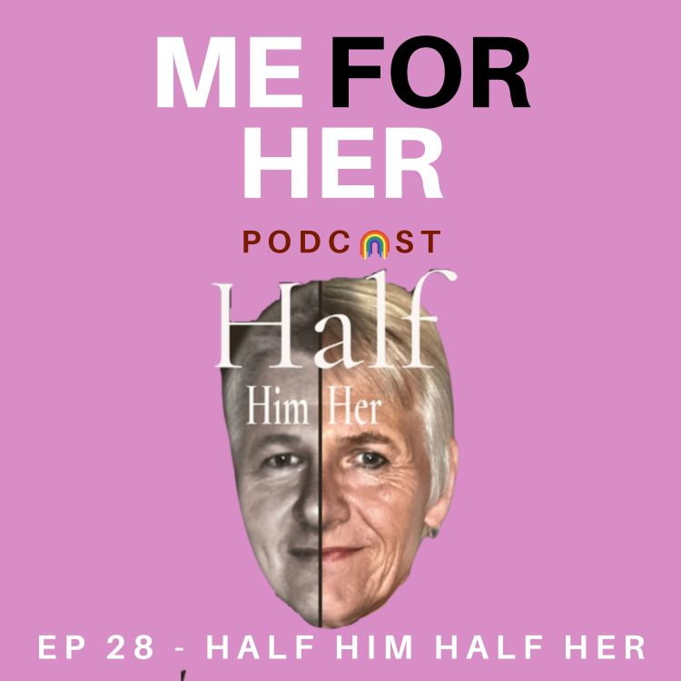 cover art for Ep 28 - Half Him Half Her (with Stephanie Vaughan)