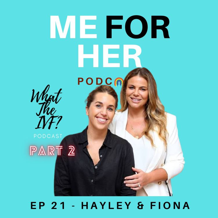 cover art for Ep 21 - What The IVF? with Hayley and Fiona (Part 2)