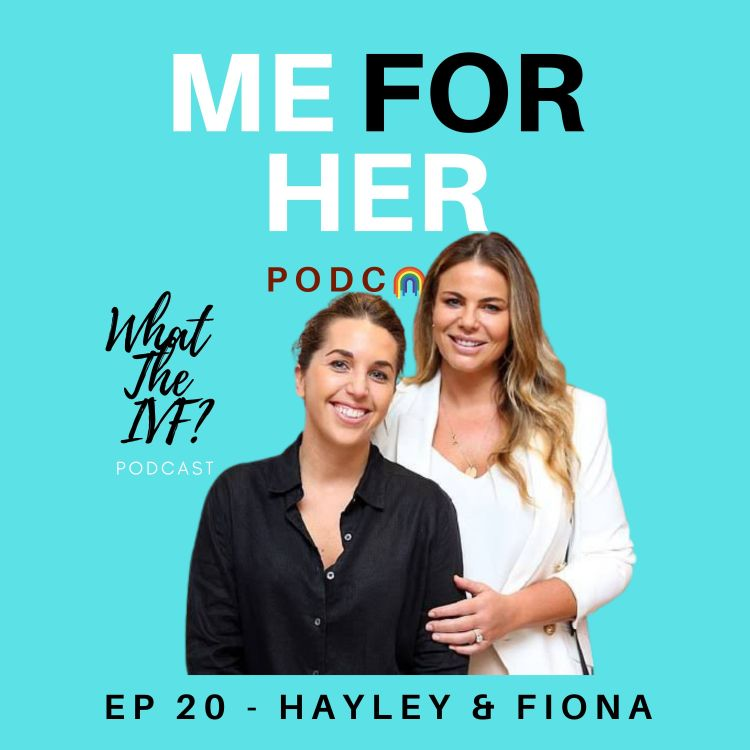 cover art for Ep 20 - What The IVF? with Hayley and Fiona (Part 1)