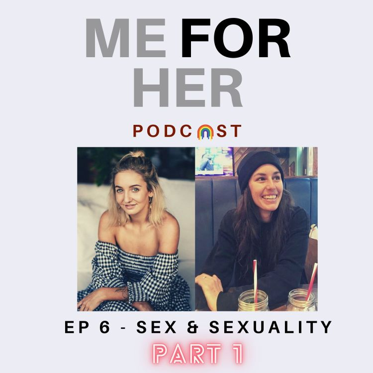 cover art for Ep 6 - Sex & Sexuality (Part 1)