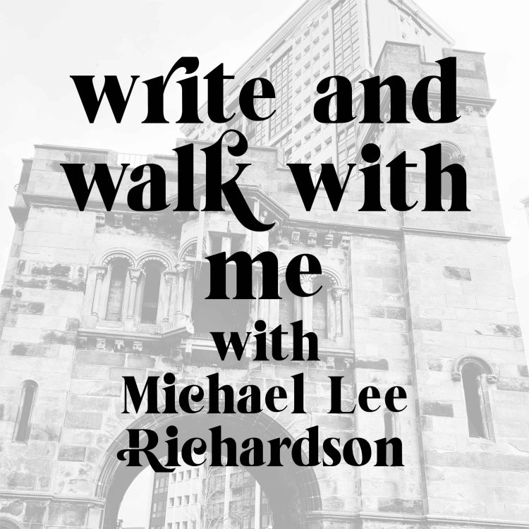 cover art for Write and Walk With Me with Michael Lee Richardson