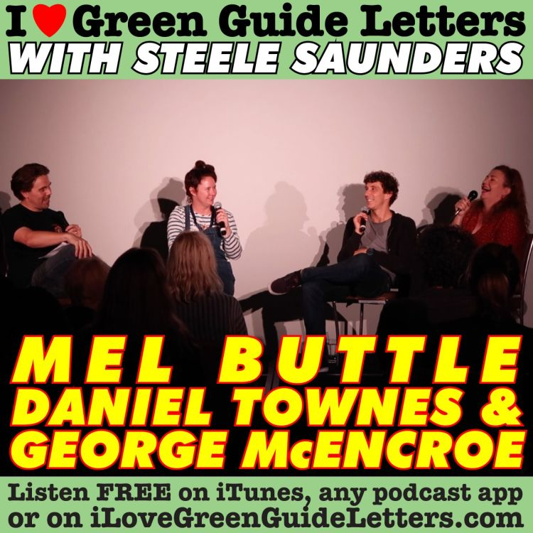 cover art for Ep 270 : LIVE! Mel Buttle, Daniel Townes & George McEncroe Love The Letters