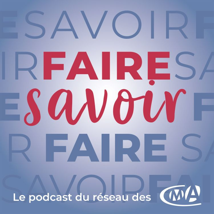 cover art for [Bande-Annonce] Faire Savoir, un podcast 100% dédié aux artisans qui parle fort du savoir-faire