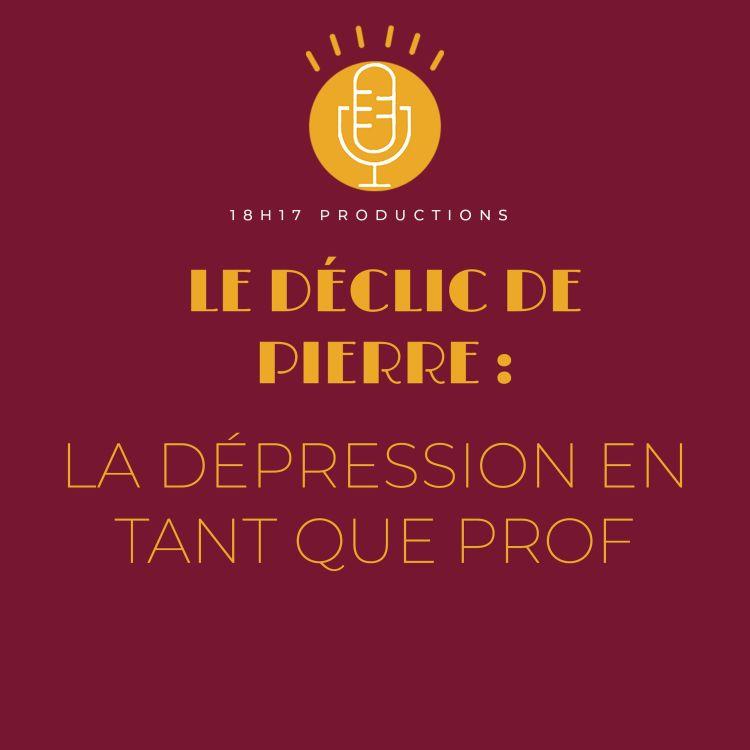 cover art for Pierre : la dépression en tant que prof