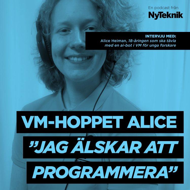 cover art for #50 - Intervju med 18-åriga Alice Heiman som tävlar med sin ai-bot i VM för unga forskare.