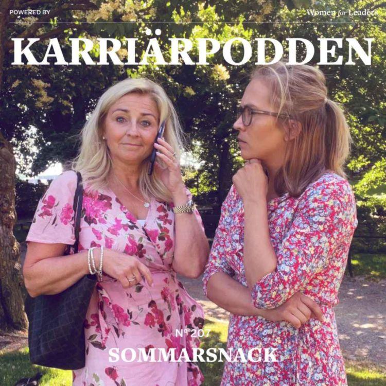 cover art for #207 Sommarsnack med Eva och Fanny, del 1 - Karriärist, eller?