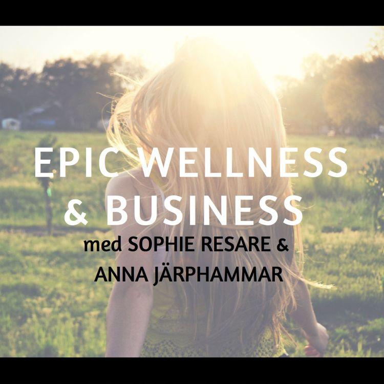 cover art for Introavsnitt Epic Wellness & Business Podcast