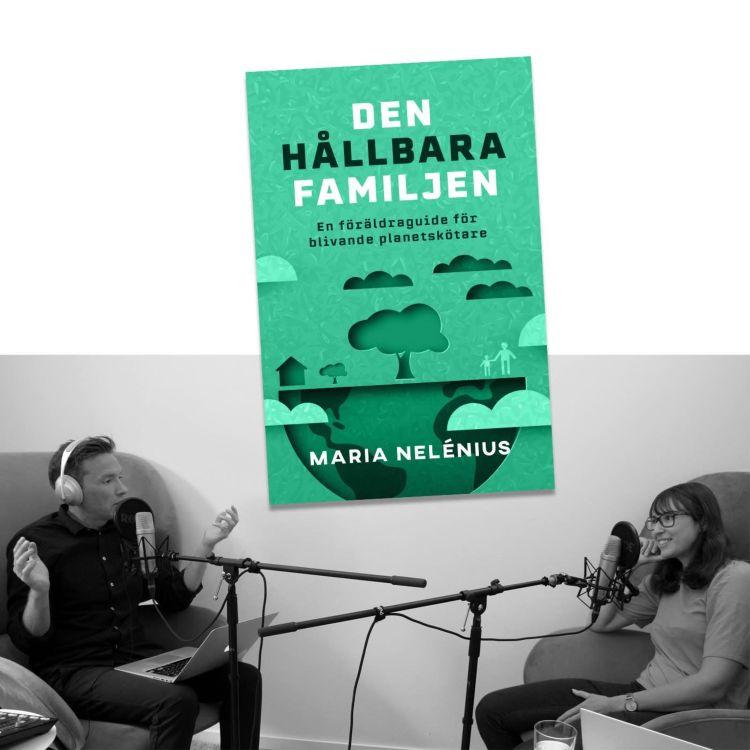 cover art for #237 Den hållbara familjen med Maria Nelénius