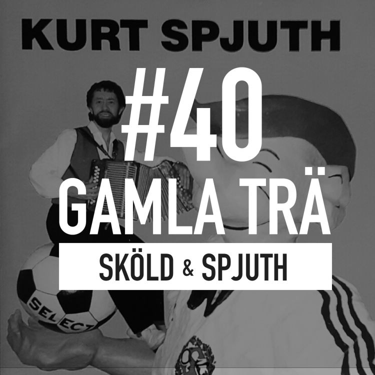 cover art for Avsnitt 40 – Sköld & Spjuth
