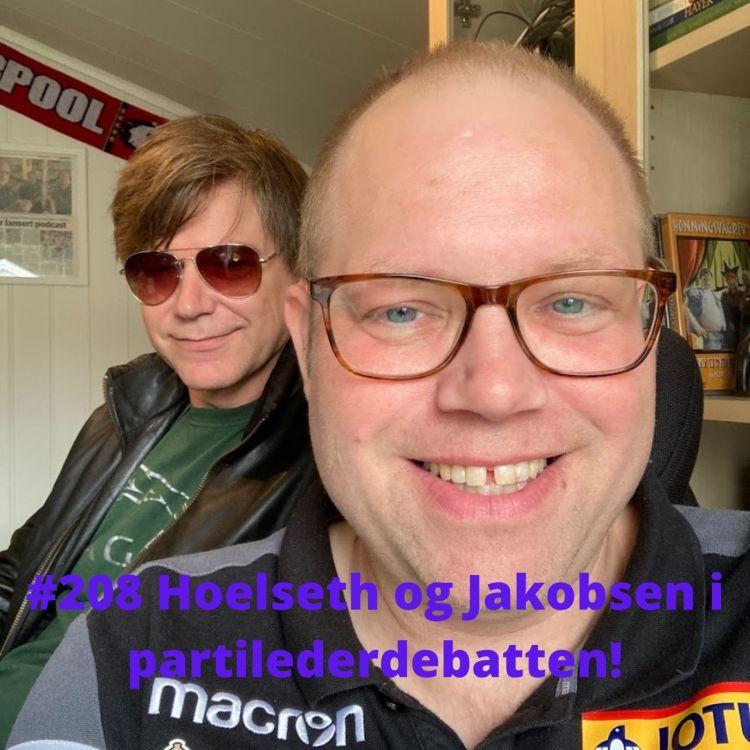 cover art for #208 Hoelseth og Jakobsen i partilederdebatten!