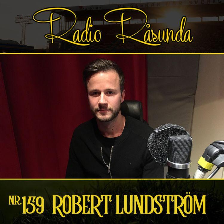 cover art for Radio Råsunda #159 - Robert Lundström