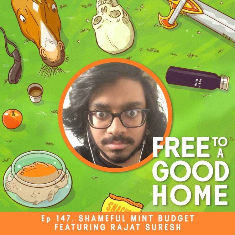 cover art for Ep 147 - Shameful Mint Budget with Rajat Suresh