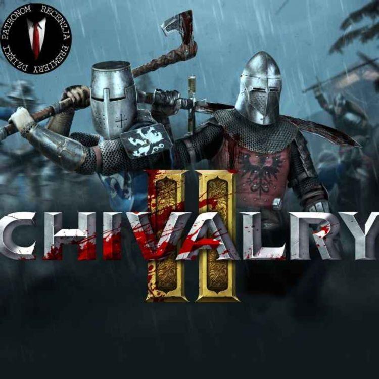 cover art for Odcinek 189 - Chivalry II