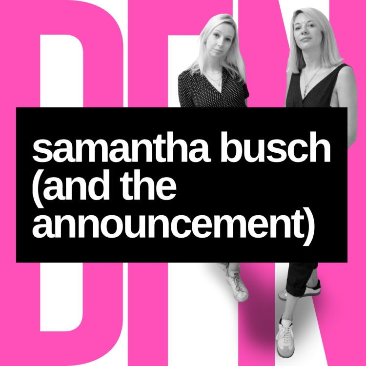 cover art for We're back! Samantha Busch - and (finally) our Big Announcement