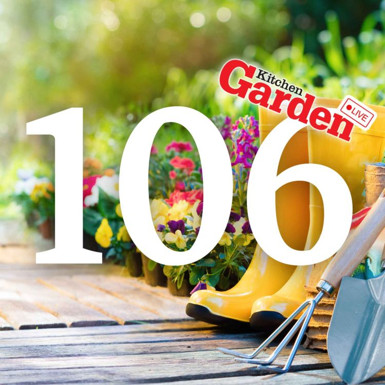 cover art for 106 - Kitchen Garden LIVE   Your Questions Answered