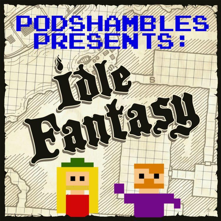 cover art for Podshambles Presents: Idle Fantasy