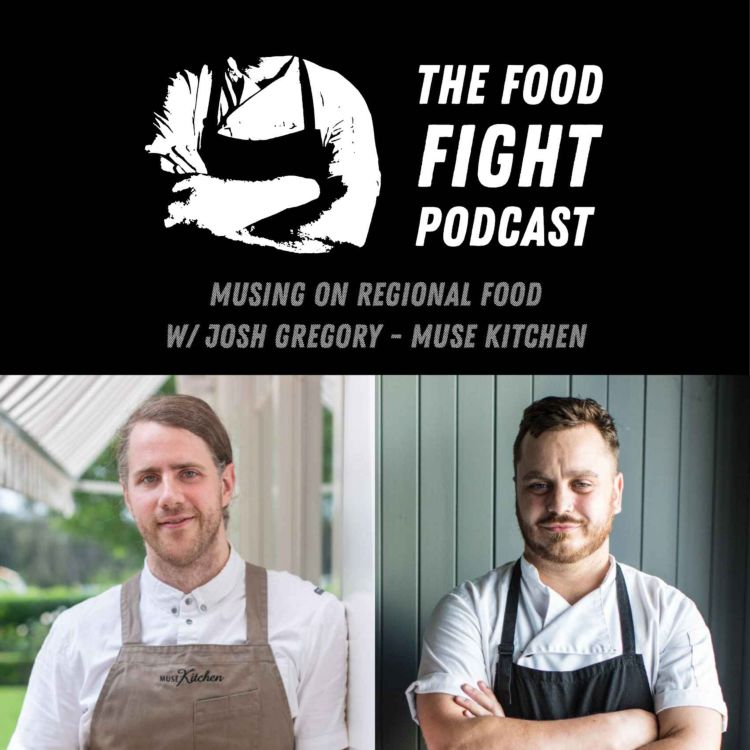 cover art for Musing on Regional Food w/ Josh Gregory - Muse Kitchen
