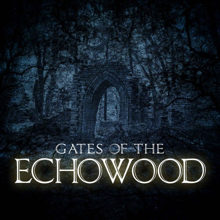 cover art for Episode 1: Gates of the Echowood