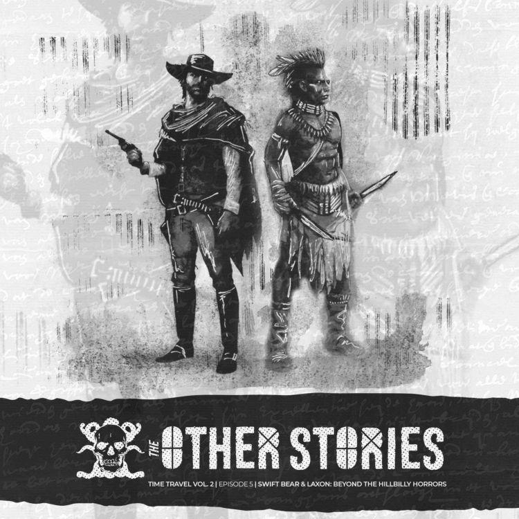 cover art for 67.5 Swift Bear & Laxon: Beyond the Hillbilly Horrors