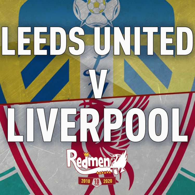cover art for Leeds United v Liverpool   Uncensored Match Build Up