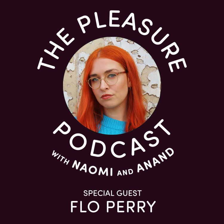 cover art for S2, Ep9 Flo Perry: How To Have Feminist Sex