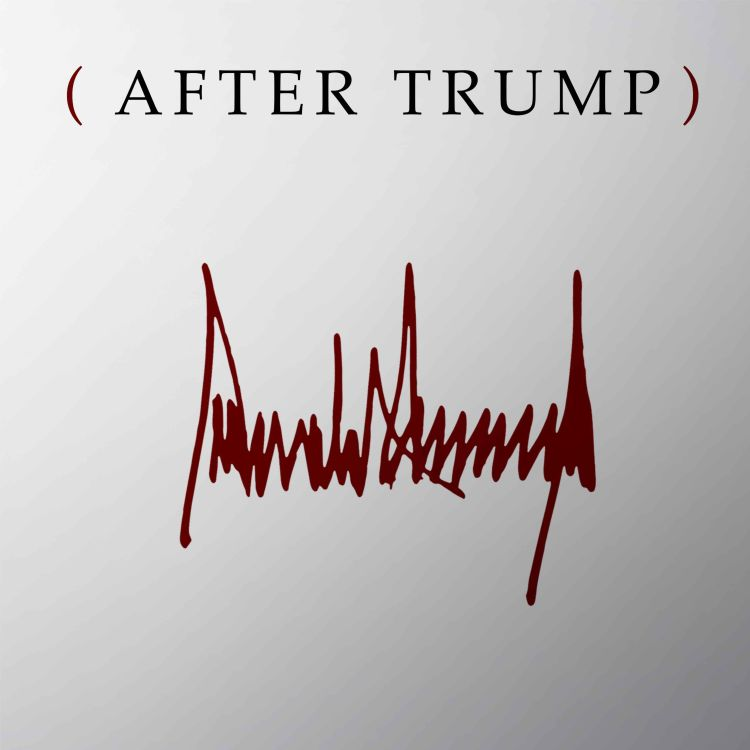 cover art for Trailer: After Trump (Starting April 8th)