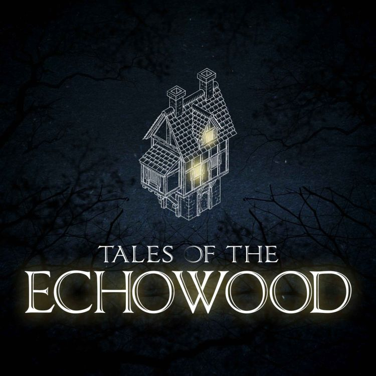 cover art for Episode 0: Welcome to the Echowood