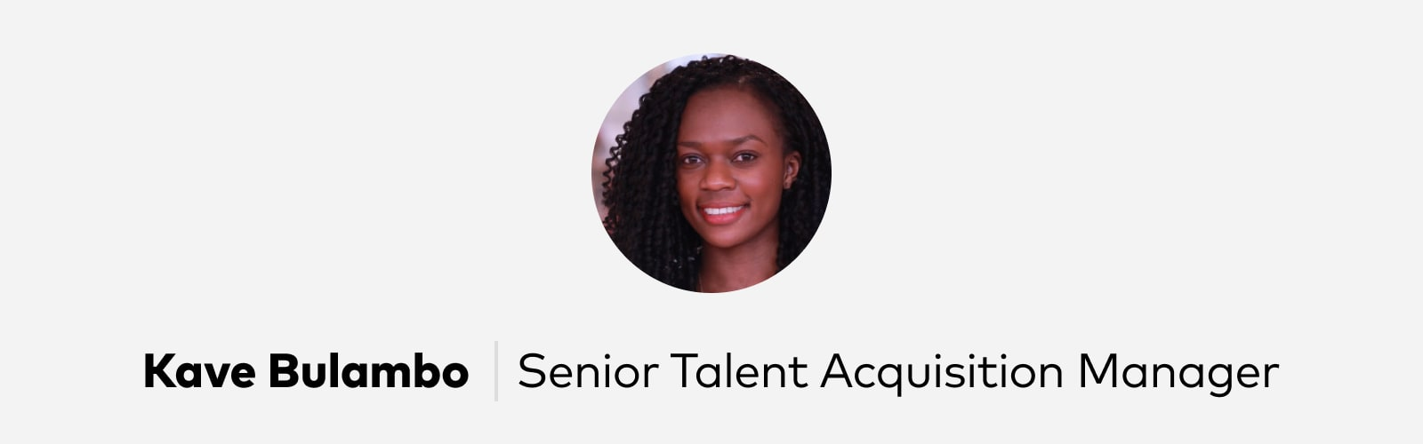 Kave Bulambo Senior Talent Acquisition Manager at Pitch