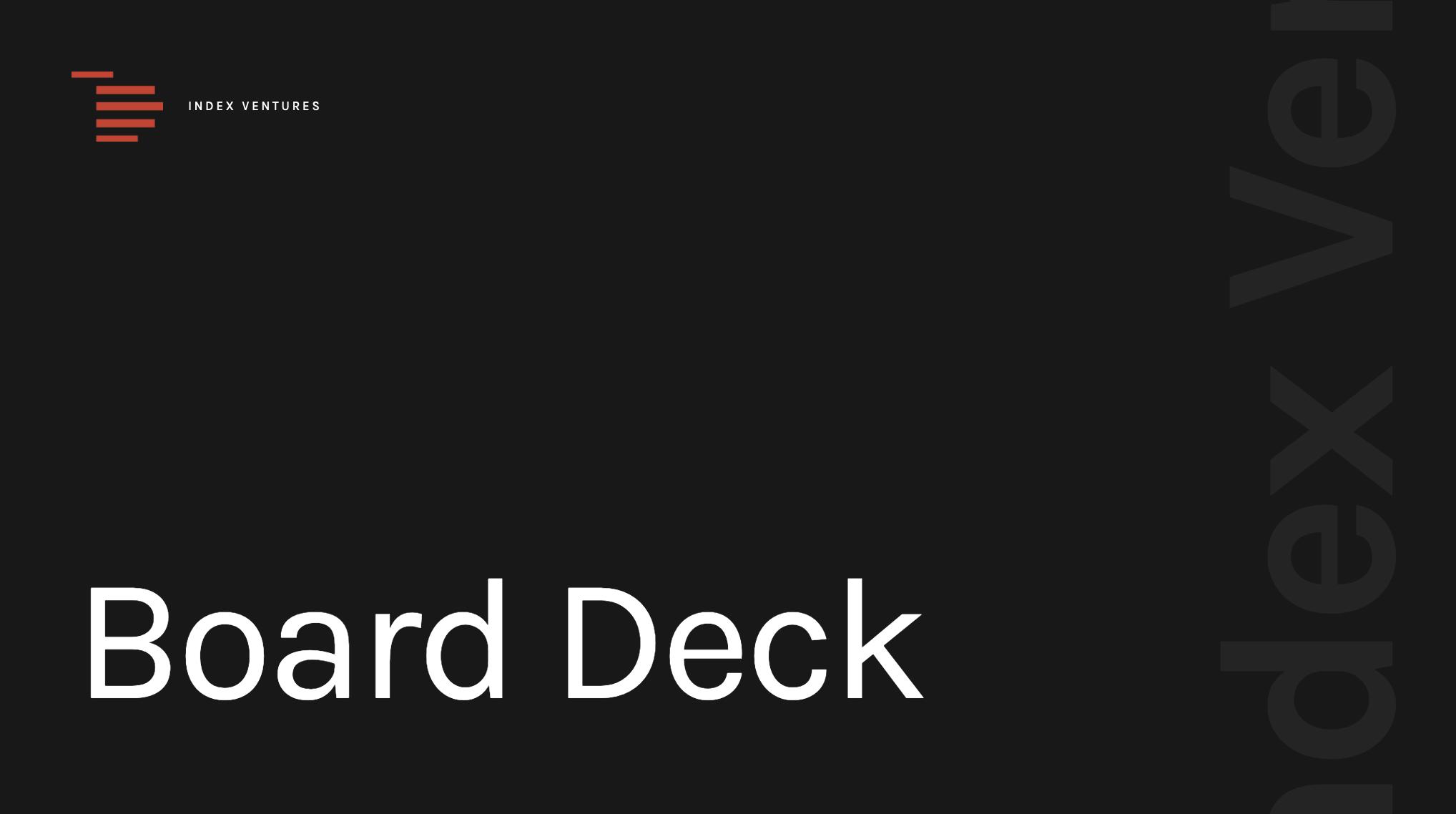 Board deck by Index Ventures