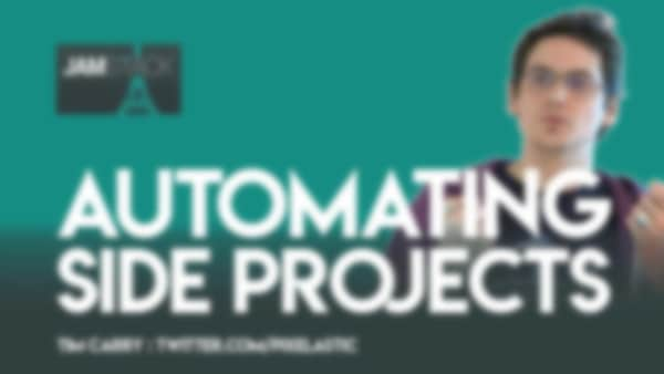 Automating Side Projects