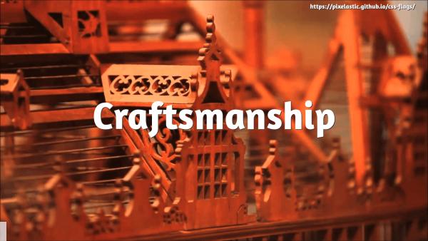 Craftsmanship, CSS and Vexillology
