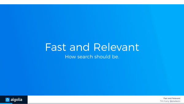 Fast and Relevant: How Search should be