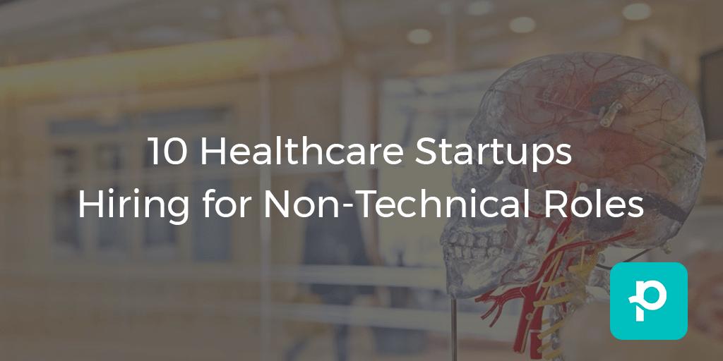 10 healthcare startups hiring for non technical roles  2018 edition