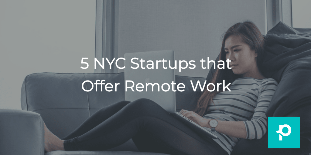 5 NYC Startups That Offer Remote Work | The Planted Blog