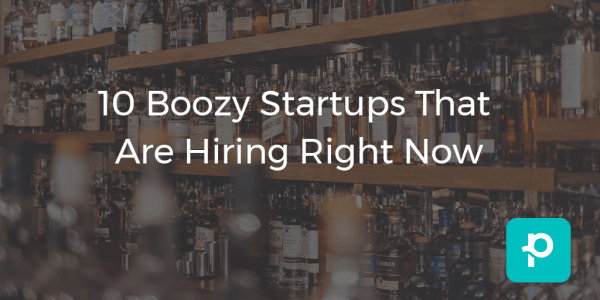 10 alchohol-centric startups that are hiring right now