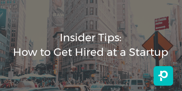 SEO image for Insider tips: How to Get Hired at a Startup