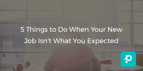 SEO image for 5 Things to Do When Your New Job Isn't What You Expected
