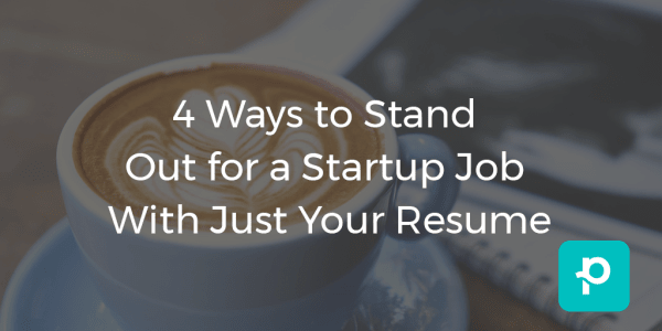 thumbnail image for 4 Ways to Stand Out for a Startup Job With Just Your Resume