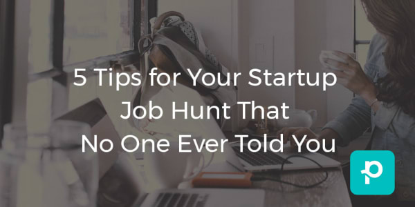 SEO image for 5 Tips for Your Startup Job Hunt That No One Ever Told You
