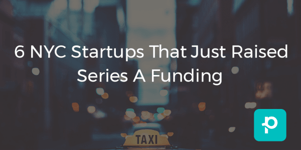 seo image for  6 NYC Startups That Just Raised  Series A Funding