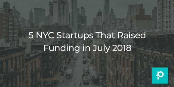 The Big Apple is home to some big startup money this summer.