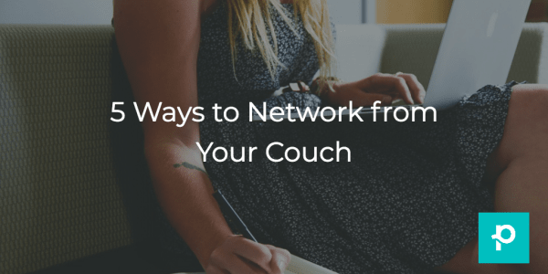 Networking can be a big part of the job search. Here's how you can do it without having to leave your house.
